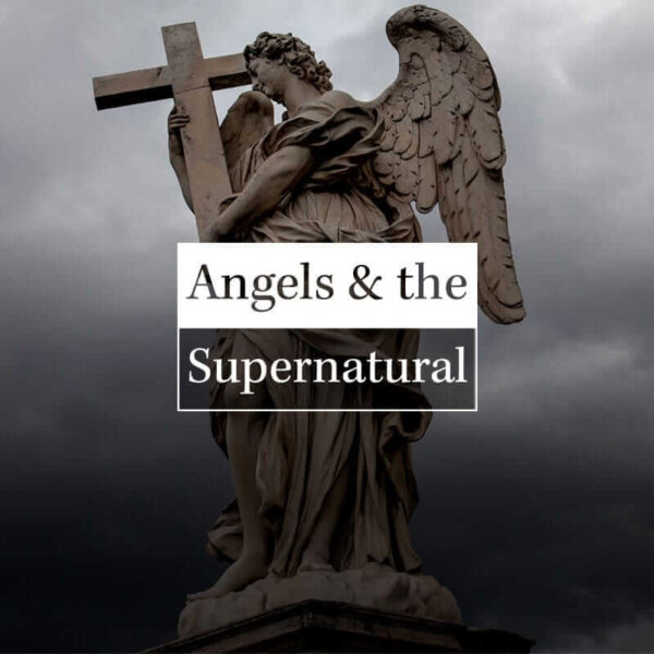 Angels and the Supernatural