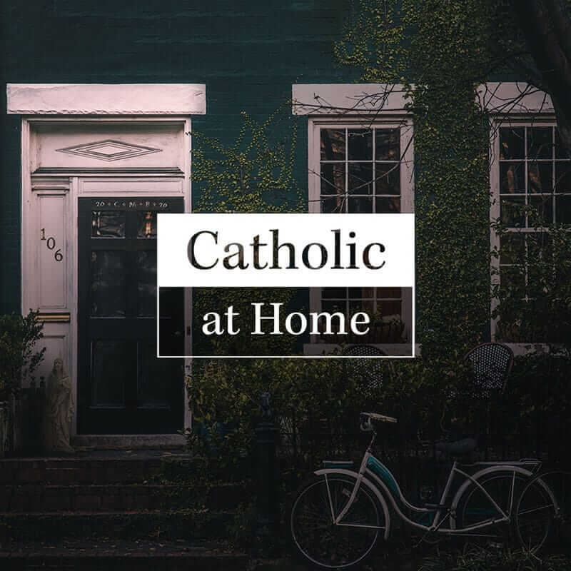 Catholic at Home