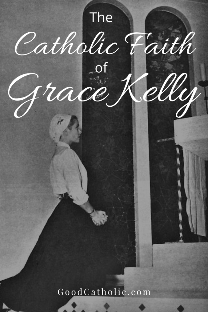 Grace Kelly was more than a celebrity. She was a faithful Catholic woman.